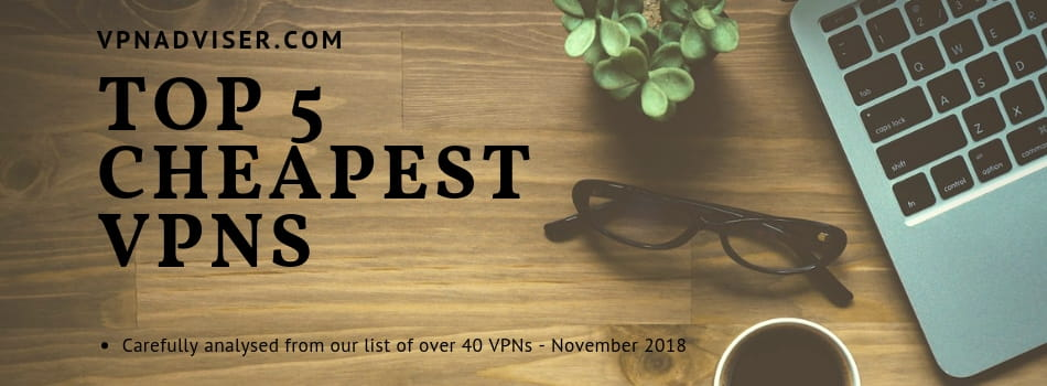 Top 5 Cheapest VPNs