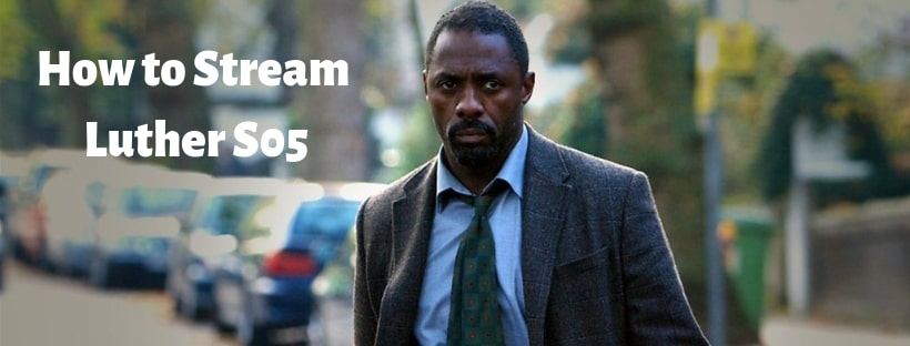 How to Stream Luther s05