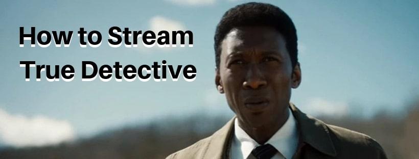 How to Stream True Detective